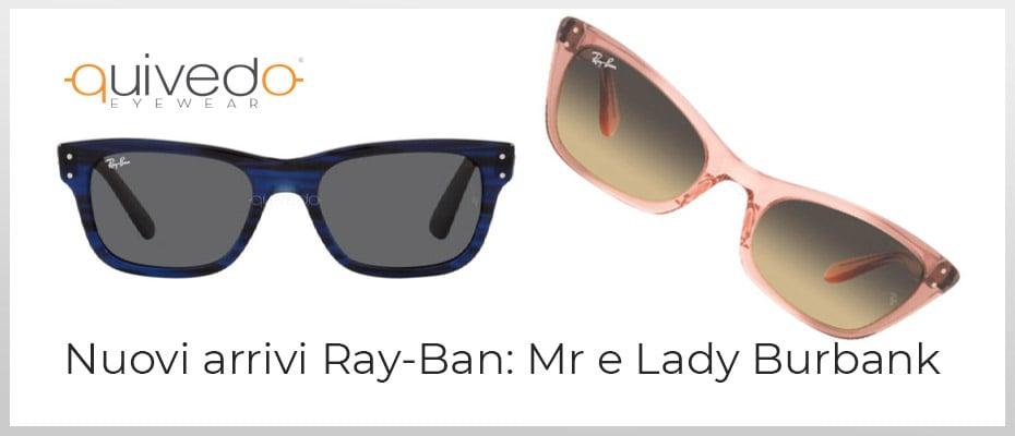 Novità Ray-Ban: Occhiali Lady e Mr Burbank